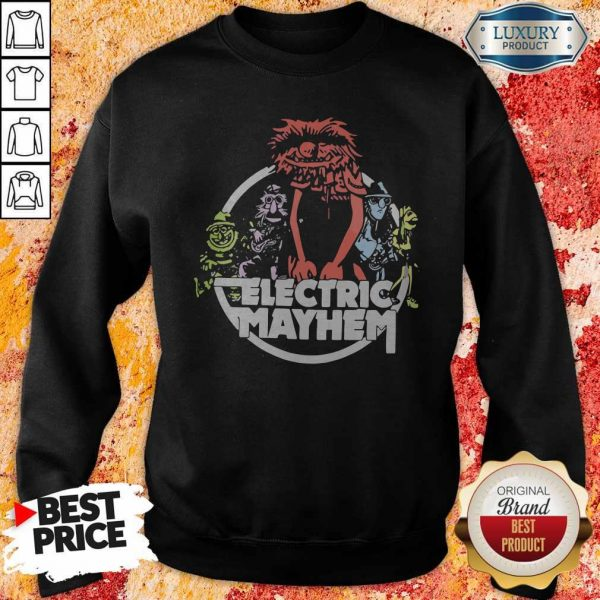 Funny Electric Mayhem Sweatshirt