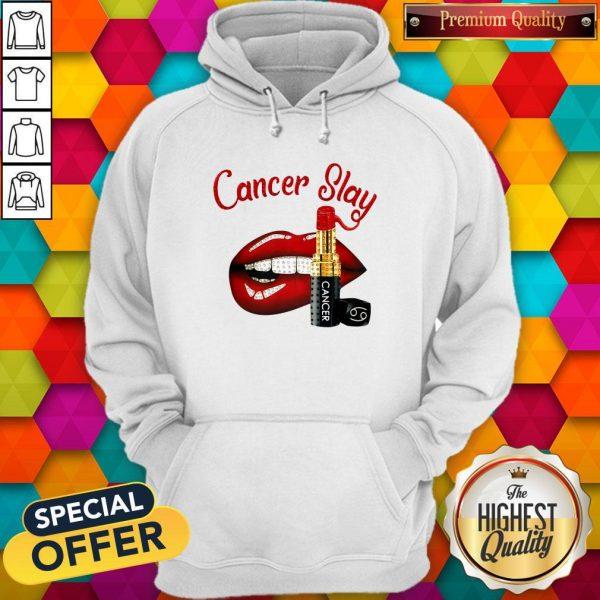 Nice Cancer Slay Lips Hoodie