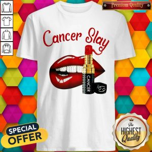 Nice Cancer Slay Lips Shirt