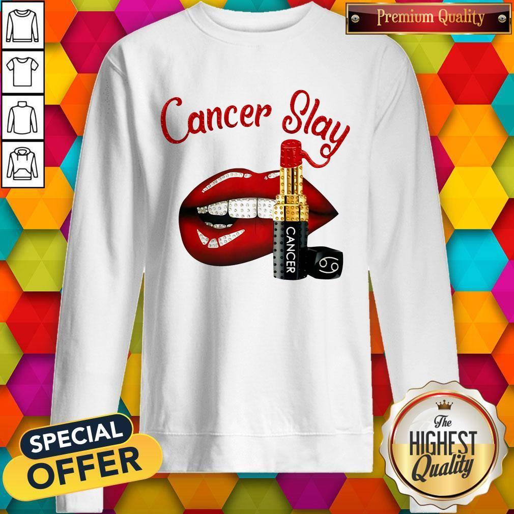 Nice Cancer Slay Lips Sweatshirt