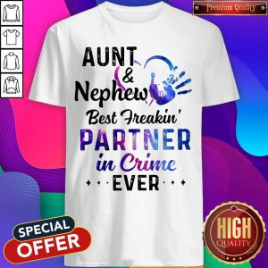 Official Aunt & Nephew Best Freakin' Partner In Crime Ever Shirt