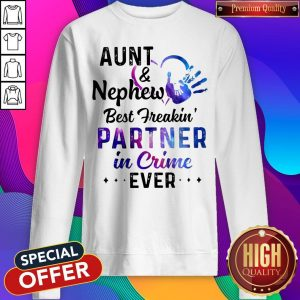 Official Aunt & Nephew Best Freakin' Partner In Crime Ever Sweatshirt