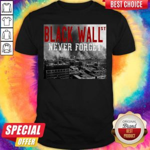 Official Black Wall St Never Forget City Shirt