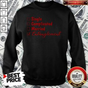 Official Single Complicated Married Entanglement Sweatshirt