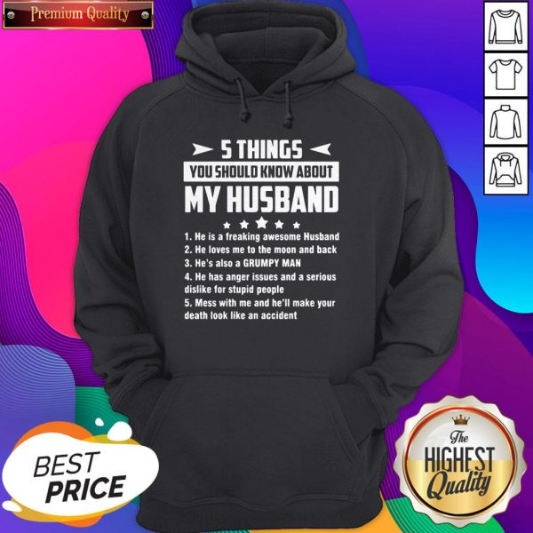5 Things You Should Know About My Husband He Is A Freaking Awesome Husband Hoodie