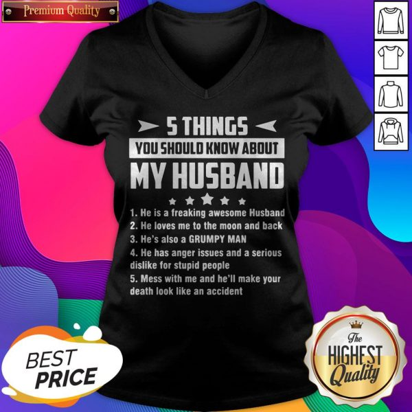 5 Things You Should Know About My Husband He Is A Freaking Awesome Husband V-neck
