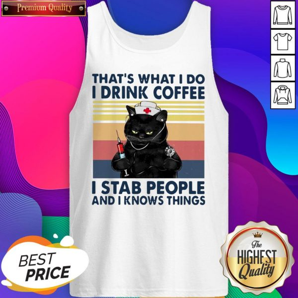 Black Cat That's What I Do I Drink Coffee I Stab People And I Knows Things Vintage Tank Top
