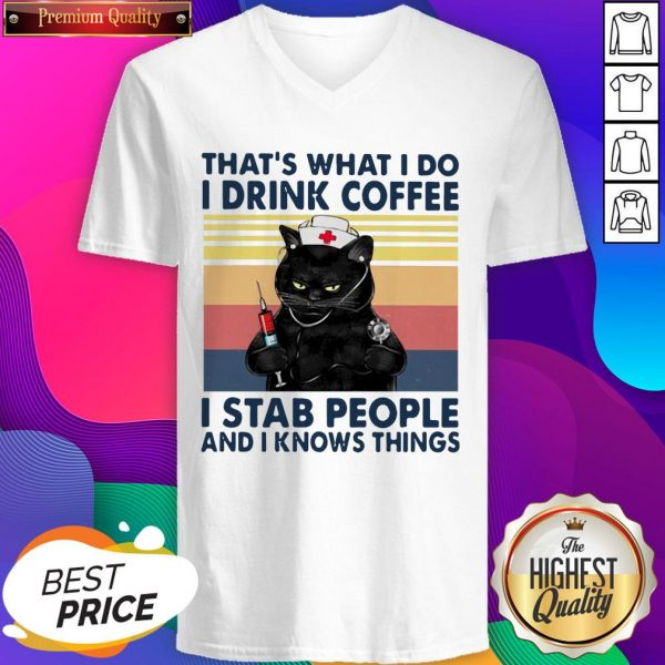 Black Cat That's What I Do I Drink Coffee I Stab People And I Knows Things Vintage V-neck