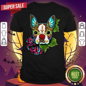 Boston Terrier In Red Day Of The Dead Sugar Skull Dog Shirt