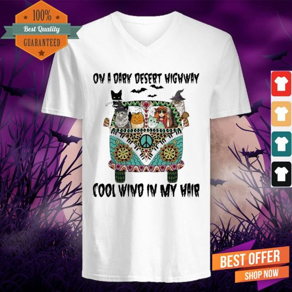 Cats On A Dark Desert Highway Cool Wind In My Hair V-neck