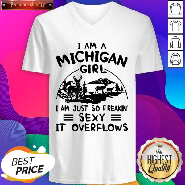 Deer I Am A Michigan Girl I Am Just So Freakin' Sexy It Overflows V-neck
