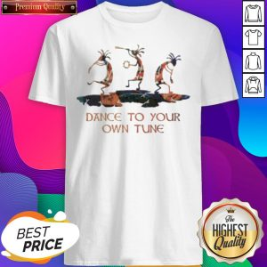 Premium Dance To Your Own Tune Shirt