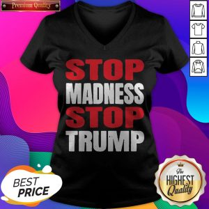 Premium Stop The Madness Stop Trump V-neck