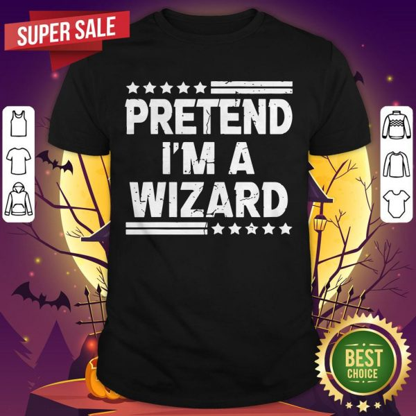 Pretend I'm A Wizard Costume Funny Lazy Halloween Shirt
