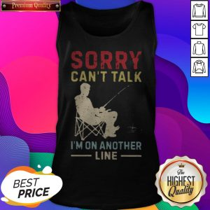 Pretty Sorry Can't Talk I'm On Another Line Tank Top