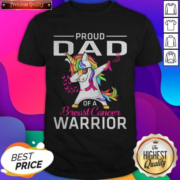 Proud DAD Of A Breast Cancer Warrior Awareness Shirt