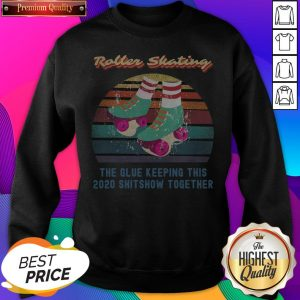 Roller Skating Retro Funny Relatable 2020 Quote SweetShirt