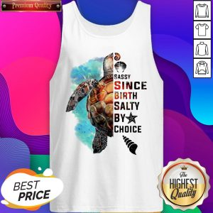 Turtle Sassy Since Birth Salty By Choice Tank Top