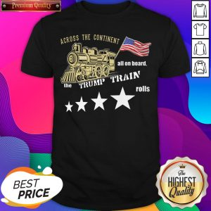 Across Continent All Aboard Trump Train Rolls 2020 American Shirt- Design By Sheenytee.com