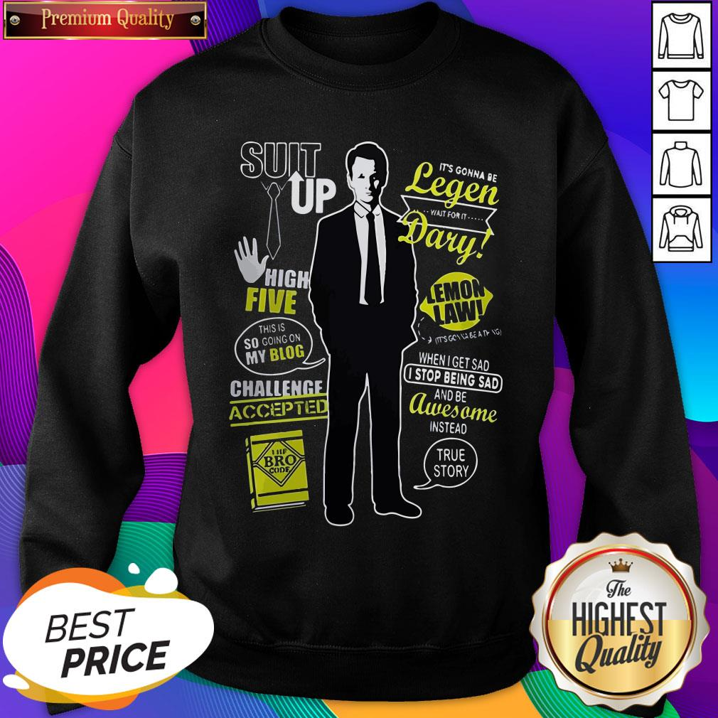 Barney Stinson Suit Up High Five This Is So Going On My Blog Legen Dary Sweatshirt- Design By Sheenytee.com