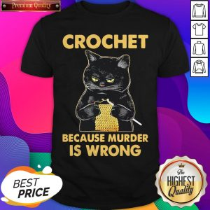 Black Cat Crochet Because Murder Is Wrong Shirt- Design By Sheenytee.com