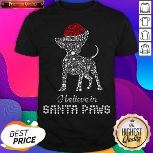 Chihuahua Santa I Believe In Santa Paws Diamond Christmas Shirt - Design by Sheenytee.com