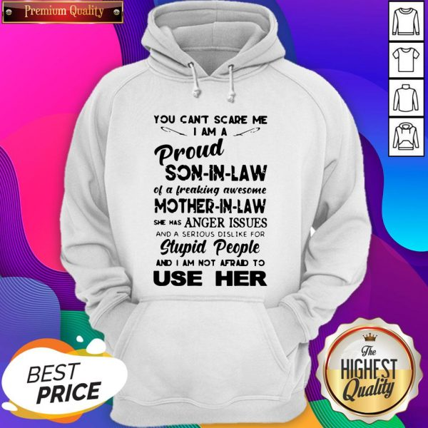 You Can't Scare Me I'm A Proud Son-in-law Of A Freaking Awesome Mother-in-law Hoodie