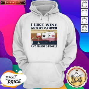 I Like Wine And My Camper And Maybe 3 People Vintage Hoodie- Design by Sheenytee.com