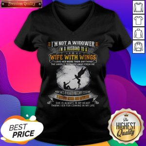 I'm Not A Widower I'm A Husband To A Wife With Wings Quote V-neck- Design by Sheenytee.com
