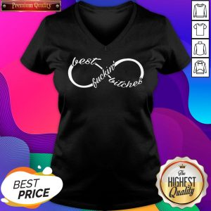 Infinity Best Fuckin' Bitches V-neck- Design By Sheenytee.com