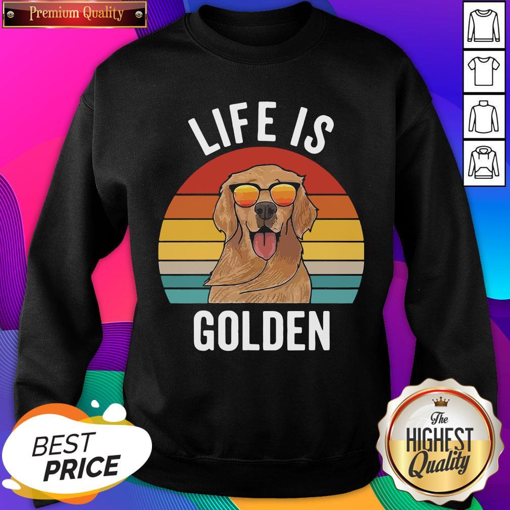 Life Is Golden Dog Lover Vintage Sweatshirt- Design By Sheenytee.com