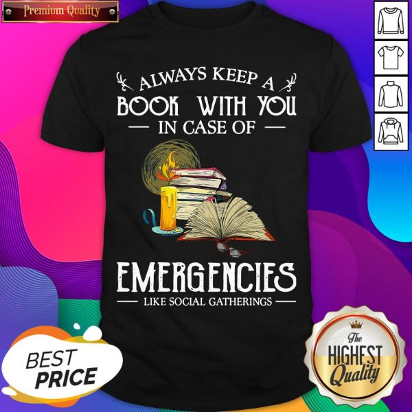 Official Always Keep A Book With You In Case Of Emergencies Like Social Gatherings Shirt- Design By Sheenytee.com