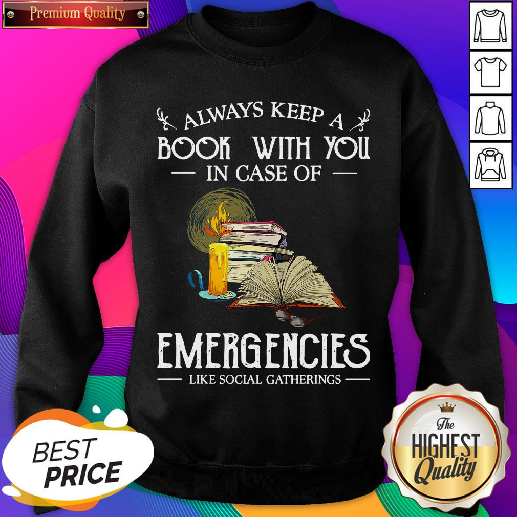 Official Always Keep A Book With You In Case Of Emergencies Like Social Gatherings Sweatshirt- Design By Sheenytee.com