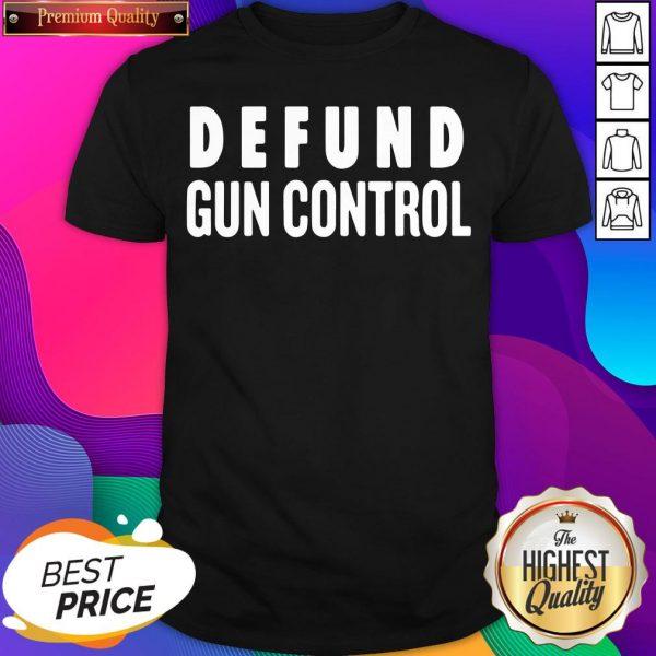 Official Defund Gun Control Shirt- Design By Sheenytee.com
