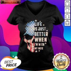 Official Skull American Life Is Just Better When I'm With Wife V-neck- Design By Sheenytee.com