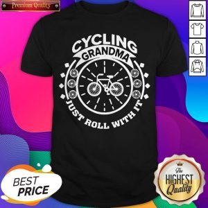 Premium Cycling Grandma Just Roll With It Shirt- Design by Sheenytee.com