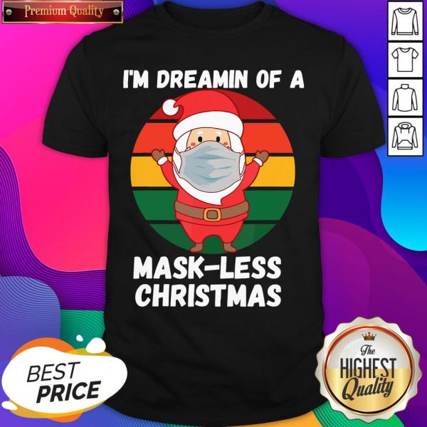 Santa With Mask Dreamin Of A Mask Less Christmas Retro Shirt- Design By Sheenytee.com