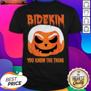 Bidekin Biden You Know The Thing Halloween Shirt