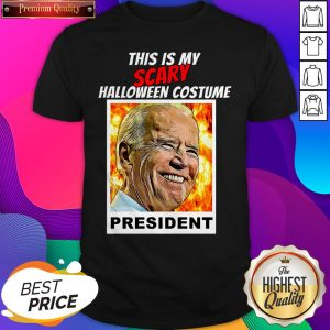 Biden Halloween This Is Scary Halloween Costume President Shirt