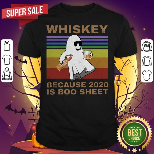 Whiskey Because 2020 Is Boo Sheet Vintage Halloween Shirt