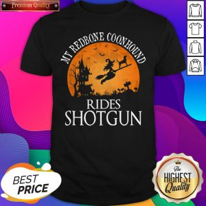 Redbone Coonhound Rides Shotgun Dog Lover Halloween Shirt