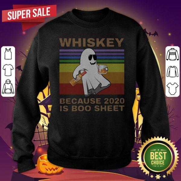Whiskey Because 2020 Is Boo Sheet Vintage Halloween SweatShirt