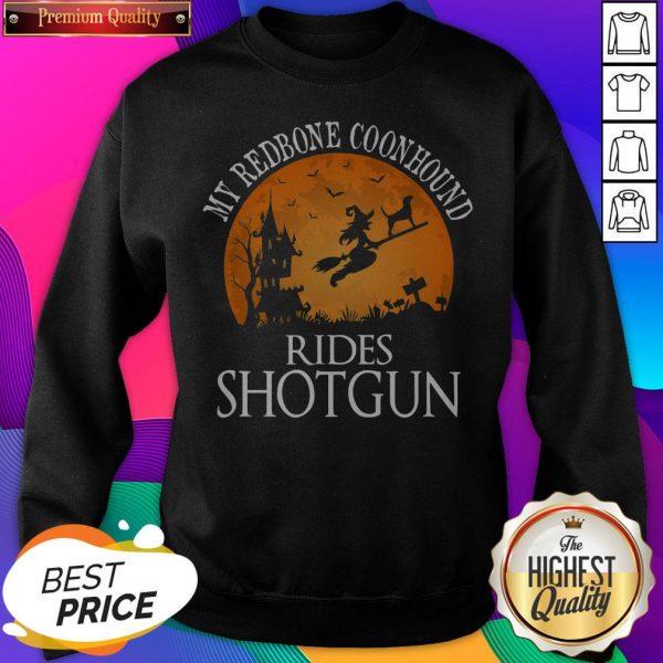 Redbone Coonhound Rides Shotgun Dog Lover Halloween SweatShirt