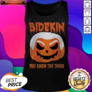 Bidekin Biden You Know The Thing Halloween Tank Top