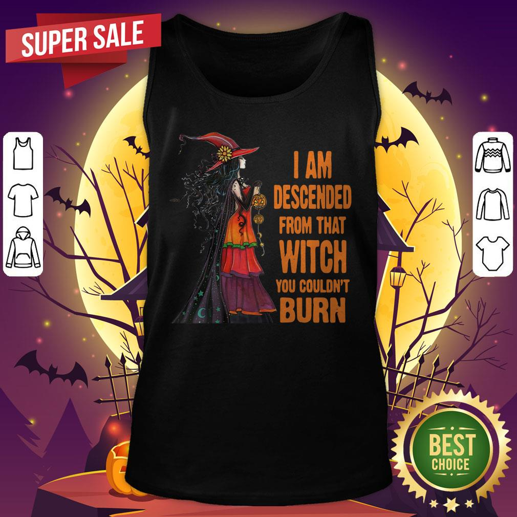 i descended from that witch who would not burn halloween tee