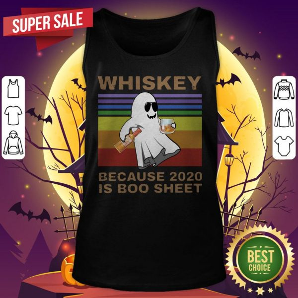Whiskey Because 2020 Is Boo Sheet Vintage Halloween Tank Top