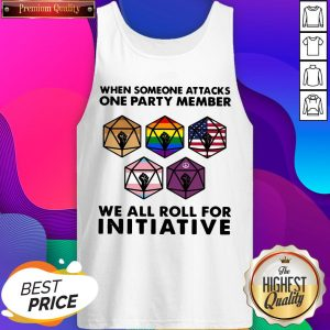 When Someone Attacks One Party Member We All Roll For Initiative Tank Top - Design by Sheenytee.com