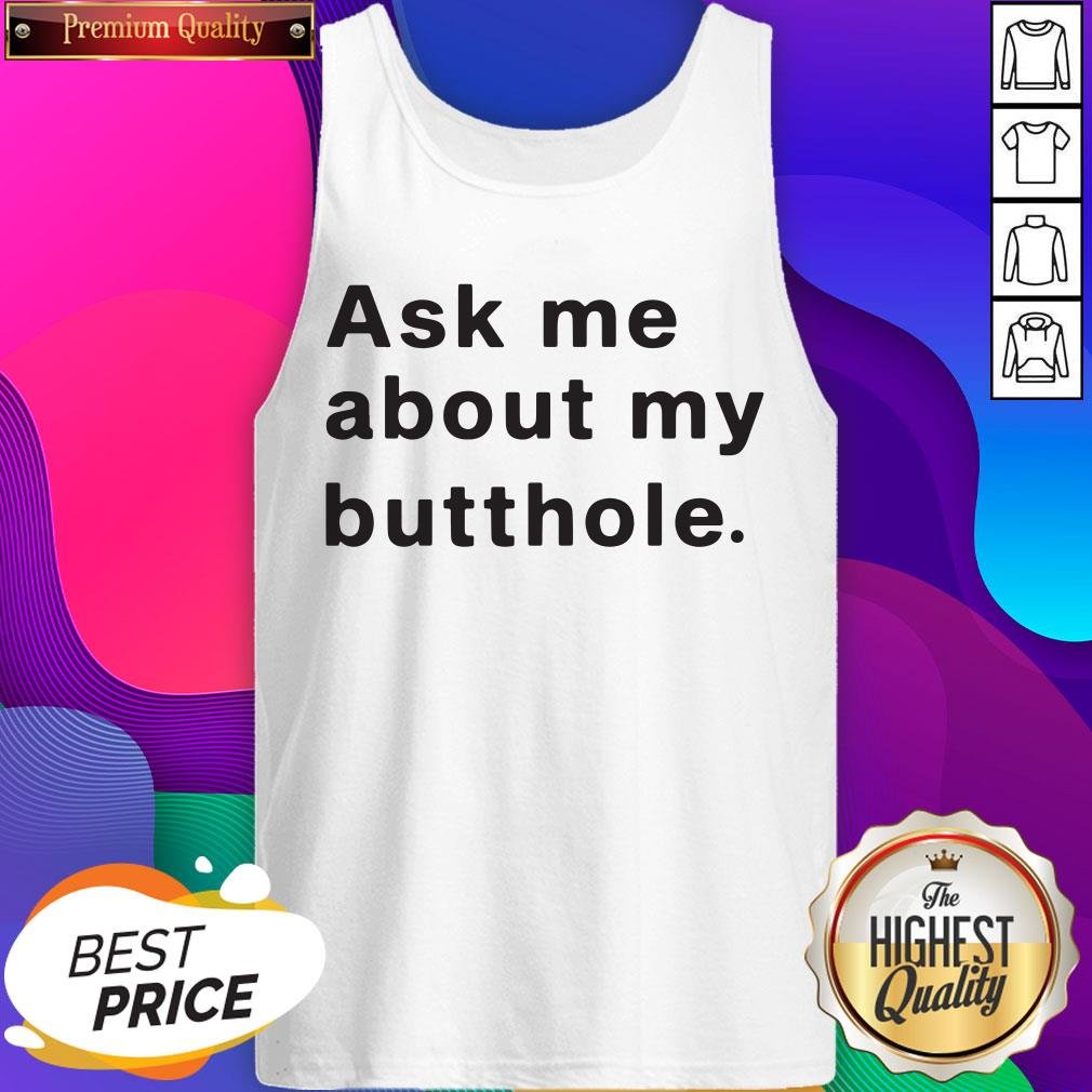 Premium Ask Me About My Butthole Tank Top