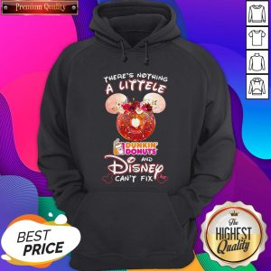 There's Nothing A Littele Dunkin' Donuts And Disney Can't Fix Hoodie - Design by Sheenytee.com