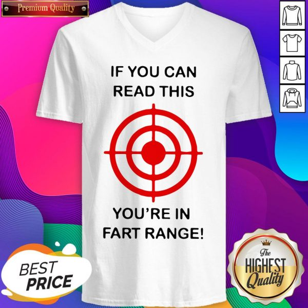 If You Can Read This You're In Fart Range V-neck